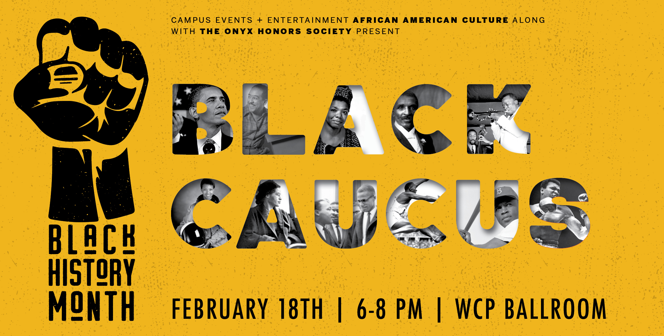 Black Caucus will be on February 18 in the WCP ballroom at 6 pm.