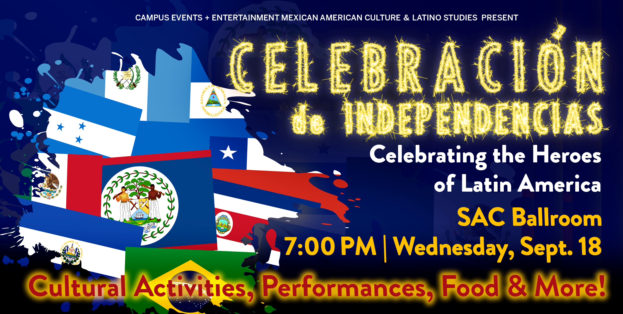 Celebracion de Independencias in the Student Activity Center Ballroom on Wednesday September 18, 2019 starting at 7 pm.