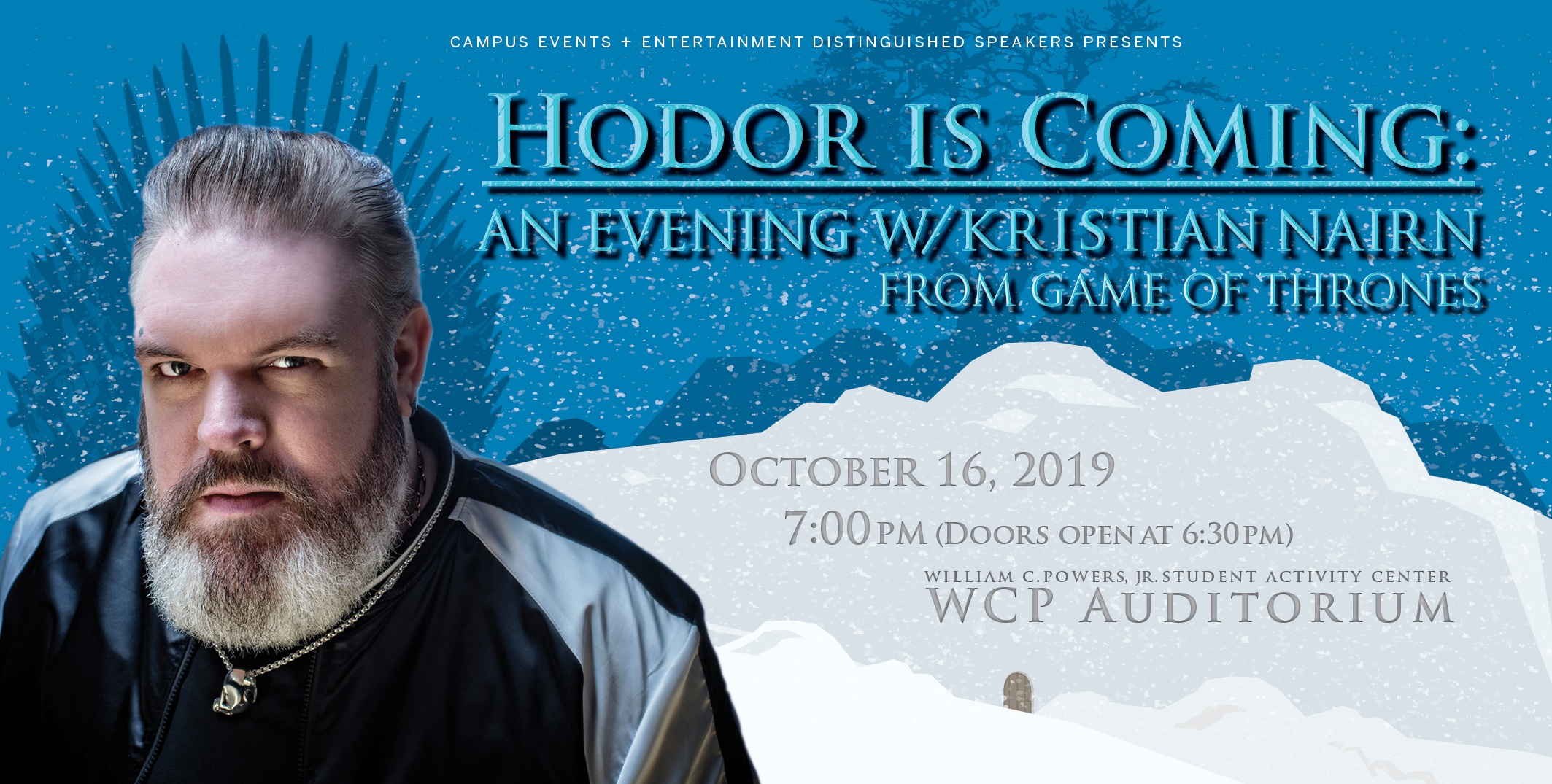 Kristian Nairn from Game of Thrones will be coming to speak at the WCP Auditorium on Wednesday October 16 at 7 pm.